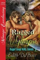 Rugged Glimpse ebook by Edith DuBois