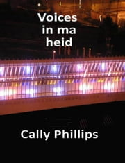 Voices in ma heid ebook by Cally Phillips