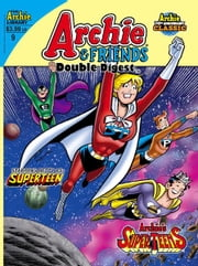 Archie & Friends Double Digest #9 ebook by SCRIPT: Frank Doyle ARTIST: Dan DeCarlo Cover: Dan DeCarlo
