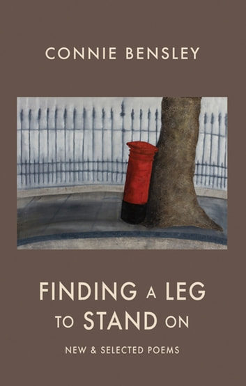 Finding a Leg to Stand On - New & Selected Poems ebook by Connie Bensley