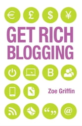 Get Rich Blogging ebook by Zoe Griffin