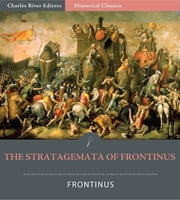 The Stratagemata (Stratagems) of Frontinus ebook by Frontinus