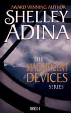 Magnificent Devices Books 1-8 - Eight steampunk adventure novels in one set ebook by Shelley Adina