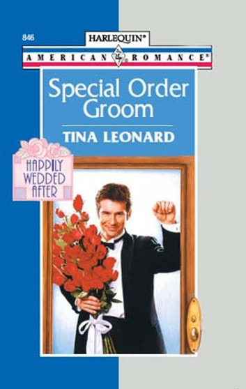 Special Order Groom ebook by Tina Leonard