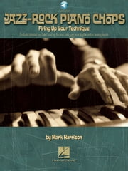 Jazz-Rock Piano Chops - Firing Up Your Technique ebook by Mark Harrison