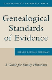 Genealogical Standards of Evidence - A Guide for Family Historians ebook by Brenda Dougall Merriman