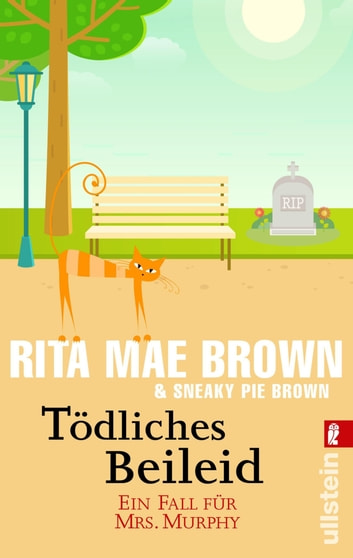 Tödliches Beileid - Ein Fall für Mrs. Murphy ebook by Rita Mae Brown,Sneaky Pie Brown