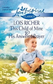 This Child of Mine and His Answered Prayer: This Child of Mine\His Answered Prayer ebook by Lois Richer