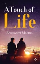 A Touch of Life ebook by Anudyuti Maitra