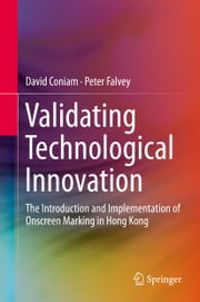 Validating Technological Innovation - The Introduction and Implementation of Onscreen Marking in Hong Kong ebook by David Coniam, Peter Falvey