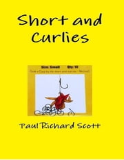 Short and Curlies ebook by Paul Richard Scott