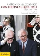 Con Pertini al Quirinale - Diari 1978-1985 ebook by Antonio, Maccanico