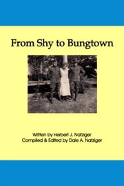 From Shy to Bungtown ebook by Herbert Nafziger,Dale Nafziger