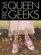 Prom Queen Geeks ebook by Laura Preble