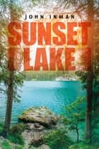 Sunset Lake ebook by John Inman
