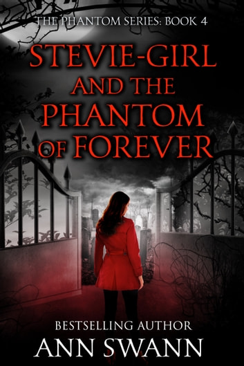 Stevie-Girl and the Phantom of Forever ebook by Ann Swann
