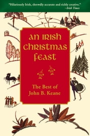 An Irish Christmas Feast by John B Keane ebook by John B. Keane
