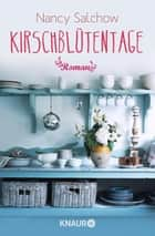 Kirschblütentage - Roman ebook by Nancy Salchow