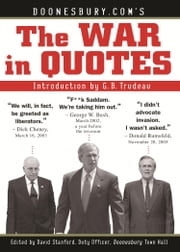 Doonesbury.com's The War in Quotes ebook by David Stanford,G. B. Trudeau