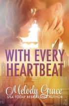 With Every Heartbeat ebook by Melody Grace