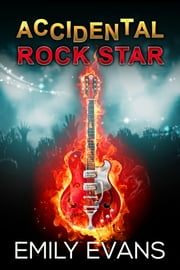 Accidental Rock Star ebook by Emily Evans