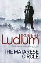 The Matarese Circle ebook by Robert Ludlum