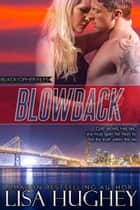 Blowback - Romantic Thriller ebook by Lisa Hughey