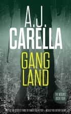 Gang Land ebook by A.J. Carella
