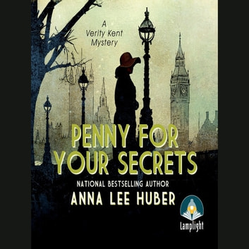 Penny for your Secrets - A Verity Kent Mystery audiobook by Anna Lee Huber