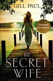 The Secret Wife: A captivating story of romance, passion and mystery ebook by Kobo.Web.Store.Products.Fields.ContributorFieldViewModel