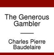 The Generous Gambler ebook by Charles Pierre Baudelaire