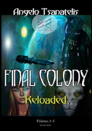 Final Colony Reloaded ebook by Angelo Tsanatelis
