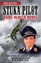 Stuka Pilot ebook by Hans Ulrich Rudel