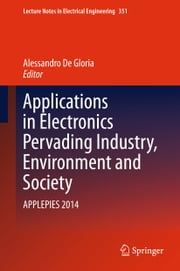 Applications in Electronics Pervading Industry, Environment and Society - APPLEPIES 2014 ebook by
