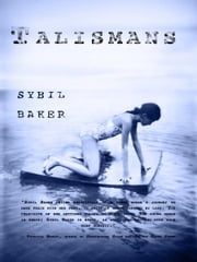 Talismans - Stories ebook by Sybil Baker