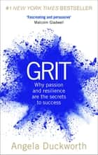 Grit - The Power of Passion and Perseverance ebook by