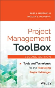 Project Management ToolBox - Tools and Techniques for the Practicing Project Manager ebook by Dragan Z. Milosevic,Russ J. Martinelli