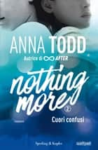 Nothing more - 2. Cuori confusi eBook by Anna Todd