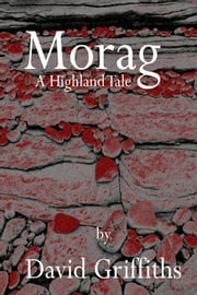 Morag ebook by David Griffiths