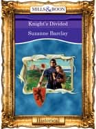 Knights Divided (Mills & Boon Vintage 90s Modern) ebook by Suzanne Barclay