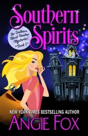 Southern Spirits ebook by Angie Fox