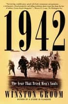 1942 - The Year That Tried Men's Souls ebook by Winston Groom