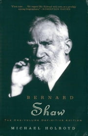 Bernard Shaw: The One-Volume Definitive Edition ebook by Michael Holroyd
