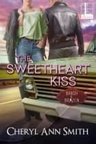 The Sweetheart Kiss ebook by Cheryl Ann Smith