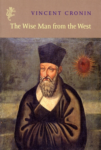 Wise Man Of The West ebook by Vincent Cronin