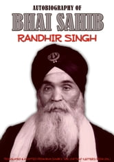Autobiography of Bhai Sahib Randhir Singh ebook by Bhai Sahib Randhir Singh