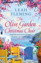 The Olive Garden Christmas Choir - An uplifting page-turner set under the Greek sun ebook by