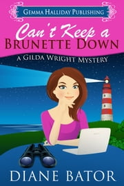 Can't Keep a Brunette Down ebook by Diane Bator