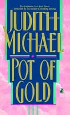 Pot of Gold ebook by Judith Michael