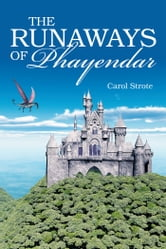 The Runaways of Phayendar ebook by Carol Strote